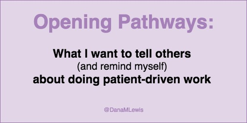 @DanaMLewis advice for herself and others doing patient-driven work